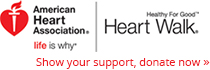American Hart Association life is why | Healthy For Good Heart Walk